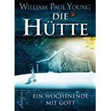 """Die H�tte: Ein Wochenende mit Gottvon """"William Paul Young"""""""