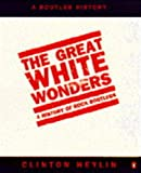 The Great White Wonders: Story of Rock Bootlegs (0140232850) by Heylin, Clinton