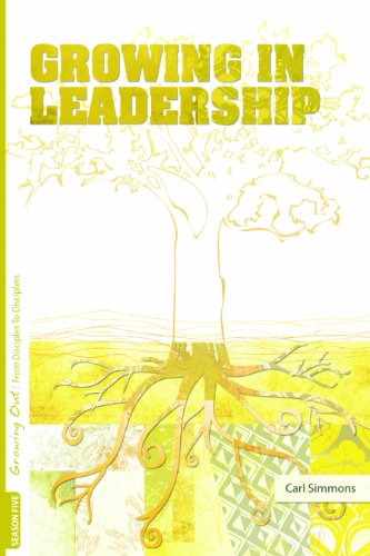 Growing in Leadership (Growing Out: From Disciples to Disciplers)