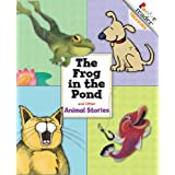 Rookie Reader Treasury: The Frog in the Pond and Other Animal Storiesby Children's Press