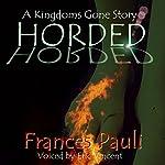 Horded: Kingdoms Gone, Book 2 | Frances Pauli