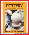 Pottery: The Technique of Throwing (C...