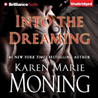 Into the Dreaming (       UNABRIDGED) by Karen Marie Moning Narrated by Phil Gigante