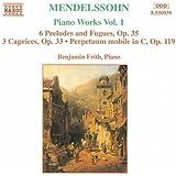 Mendelssohn: 6 Preludes And Fugues, Op. 35 / 3 Caprices, Op. 37