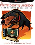 The Internet Security Guidebook: From Planning to Deployment (The Korper and Ellis E-Commerce Books Series)