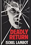 img - for Deadly Return (Lythway Large Print Series) book / textbook / text book