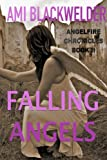 Falling Angels (AngelFire Chronicles) (Volume 2) by Ami Blackwelder