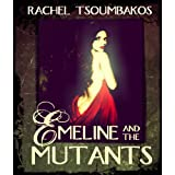 Emeline and the Mutantsby Rachel Tsoumbakos