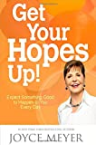 img - for Get Your Hopes Up!: Expect Something Good to Happen to You Every Day book / textbook / text book