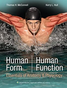 Human Form Human Function: Essentials of Anatomy & Physiology
