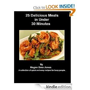 25 Delicious Meals in Under 30 Minutes Megan Sara Jones
