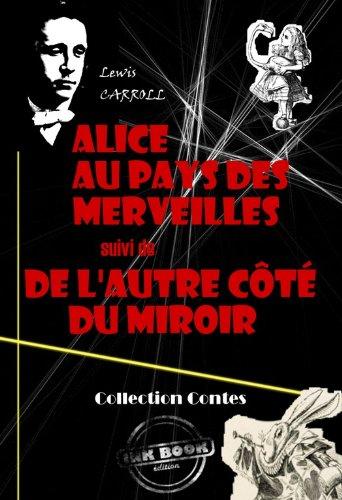 Couverture du livre Alice au pays des merveilles (suivi De l'autre côté miroir)