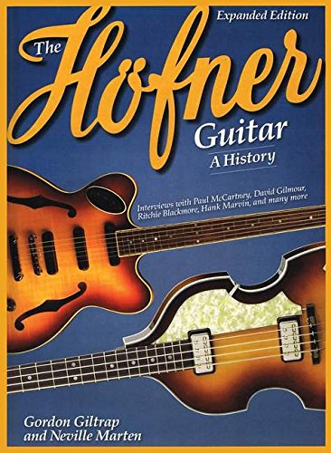 Hofner Guitar History Expanded Edition
