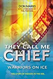 img - for They Call Me Chief: Warriors on Ice book / textbook / text book