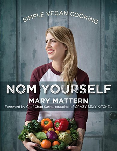 Nom Yourself: Simple Vegan Cooking by Mary Mattern
