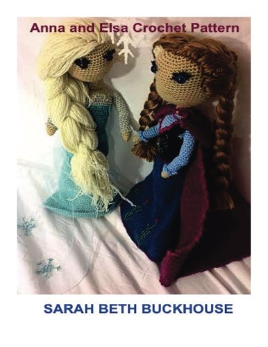 Anna and Elsa Crochet Patterns for 18 inch Dolls: A stitch by stitch guide with pictures and easy to follow instructions