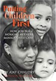 img - for Putting Children First: How Low-Wage Working Mothers manage Child Care by Ajay Chaudry (2004-07-22) book / textbook / text book