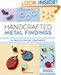 Handcrafted Metal Findings: 30 Creati...