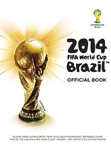 """2014 FIFA World Cup Brazilâ""""¢ Official Book"""