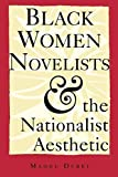 img - for Black Women Novelists and the Nationalist Aesthetic by Madhu Dubey (1994-05-22) book / textbook / text book