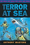 Terror at Sea (Get Real) (0749640073) by Masters, Anthony