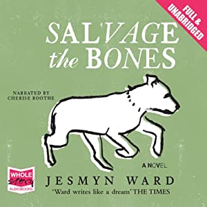 Salvage the Bones | [Jesmyn Ward]