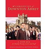 Jessica Fellowes The Chronicles of Downton Abbey: A New Era - Street Smart Fellowes, Jessica ( Author ) Nov-13-2012 Hardcover