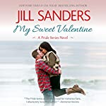 My Sweet Valentine: Pride Series Romance Novels, Book 7 (       UNABRIDGED) by Jill Sanders Narrated by Tanya Eby