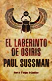 Paul Sussman El laberinto de Osiris / The Labyrinth Of Osiris