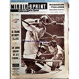 MIROIR SPRINT [No 553] du 07/01/1957 - ROBINSON ET FULLMER - TOUS DEUX A TERRE ! - LE DRAME DU MONT-BLANC - LES...