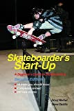 img - for Skateboarder's Start-Up: A Beginner's Guide to Skateboarding   [SKATEBOARDERS START UP 2/E] [Paperback] book / textbook / text book