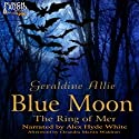 Blue Moon: The Ring of Mer (Volume 2) Audiobook by Geraldine Allie Narrated by Alex Hyde-White