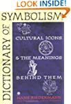 Dictionary of Symbolism: Cultural Ico...