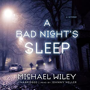 A Bad Night's Sleep: The Joseph Kozmarski Series, Book 3 | [Michael Wiley]