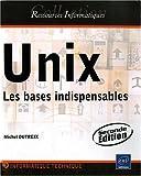 echange, troc Michel Dutreix - Unix - Les bases indispensables (2ième édition)