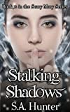 S. A. Hunter Stalking Shadows: 2 (The Scary Mary Series)