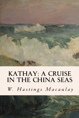Kathay: A Cruise in the China Seas