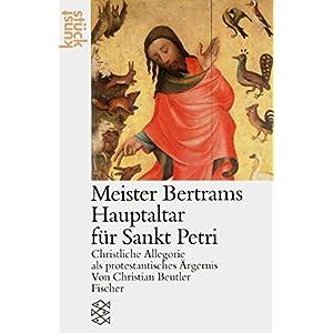 Meister Bertram. Der Hochaltar von Sankt Petri: Christliche Allegorie als protestantisches