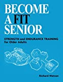 Become a Fit Senior: Strength and Endurance Training for older adults