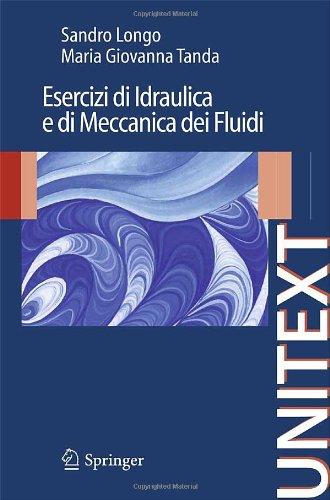 Esercizi di Idraulica e di Meccanica dei Fluidi (UNITEXT   Ingegneria)