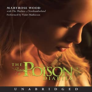 The Poison Diaries | [Maryrose Wood, The Duchess of Northumberland]