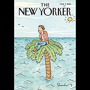The New Yorker, March 7th 2016 (Rebecca Mead, David Owen, Nathan Heller) Periodical