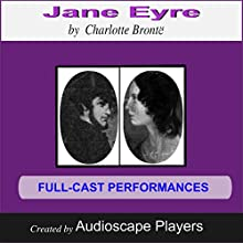 Jane Eyre (       ABRIDGED) by Charlotte Brontë, Janet Chiesa (Adapted by) Narrated by Audioscape Players
