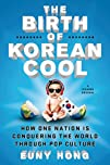 The Birth of Korean Cool: How One Nat…