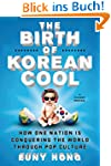 The Birth of Korean Cool: How One Nat...