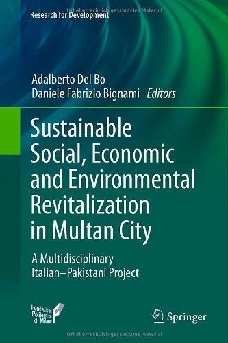 Sustainable Social, Economic And Environmental Revitalization In Multan City: A Multidisciplinary Italian-Pakistani Project (Research For Development)