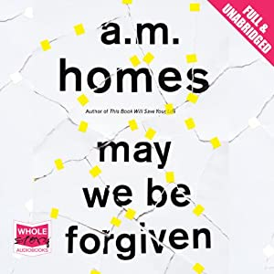 May We Be Forgiven | [A. M. Homes]