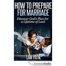 How To Prepare For Marriage: Discover God's Plan For A Lifetime of Love (English Edition)