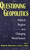 img - for Questioning Geopolitics: Political Projects in a Changing World-System (Contributions in Economics & Economic History) book / textbook / text book