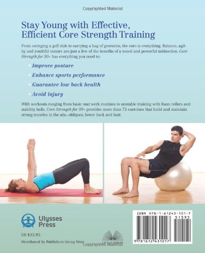 Core Strength for 50+: A Customized Program for Safely Toning Ab, Back, and Oblique Muscles